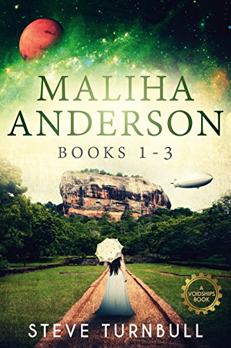 Book: Maliha Anderson Mysteries - An Indian Steampunk Novel in a Fantasy Alternate History by Steve Turnbull