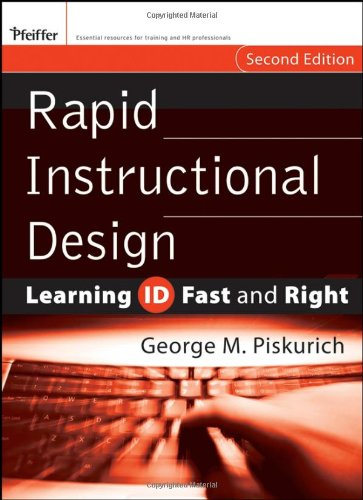 Rapid Instructional Design: Learning ID Fast and Right (Essential Knowledge Resource)