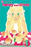 Chica Umino Honey and Clover: v. 1 (Honey & Clover)