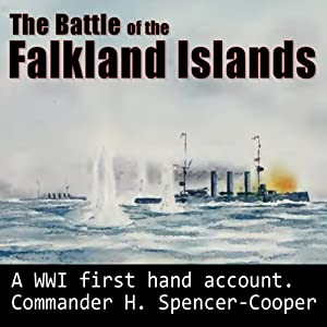 The Battle of the Falkland Islands: 1914: The Royal Navy and War in the Sout Atlantic in the Early Days of the First World War | [H Spencer-Cooper]