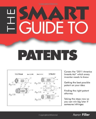 Smart Guide To Patents - Aaron Filler