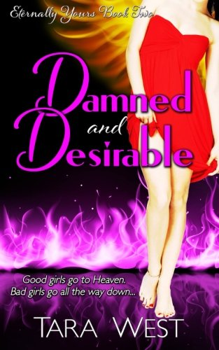Damned and Desirable (Eternally Yours) (Volume 2) PDF