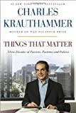By Charles Krauthammer - Things That Matter: Three Decades of Passions, Pastimes and Politics (9/22/13)