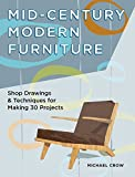 img - for Making Mid-Century Modern Furniture: Shop Drawings & Techniques for 30 Projects book / textbook / text book