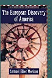 The European Discovery of America: Vol 2, The Southern Voyages A.D. 1492-1616 (0195082729) by Morison, Samuel Eliot