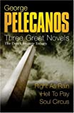 Three Great Novels, The Derek Strange Trilogy: Right As Rain, Hell to Pay, and S (0752872311) by George P. Pelecanos