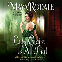 Lady Claire Is All That: Keeping Up with the Cavendishes Audiobook by Maya Rodale Narrated by Saskia Maarleveld