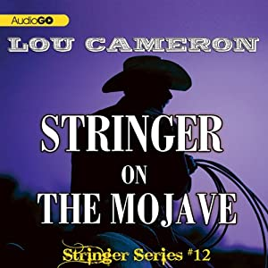 Stringer on the Mojave: Stringer, Book 12 | [Lou Cameron]