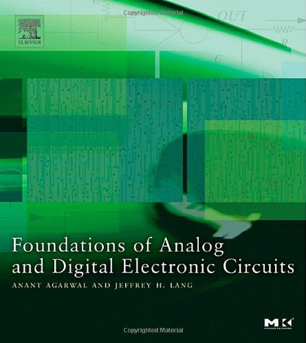 Foundations of Analog and Digital Electronic Circuits (The Morgan Kaufmann Series in Computer Architecture and Design): Anant Agarwal, Jeffrey Lang: 9781558607354: Amazon.com: Books