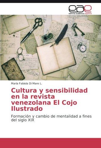 cultura-y-sensibilidad-en-la-revista-venezolana-el-cojo-ilustrado-formacion-y-cambio-de-mentalidad-a