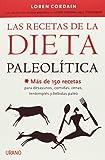 Las recetas de la dieta paleolitica (Spanish Edition)