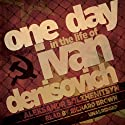 One Day in the Life of Ivan Denisovich (       UNABRIDGED) by Aleksandr Solzhenitsyn Narrated by Richard Brown
