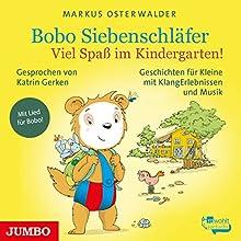 Viel Spaß im Kindergarten! (Bobo Siebenschläfer) Hörbuch von Markus Osterwalder Gesprochen von: Katrin Gerken