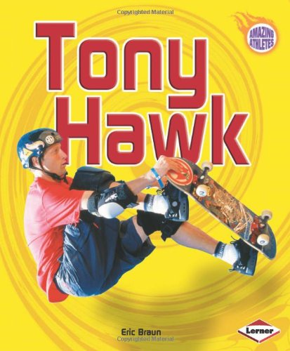 Tony Hawk (Amazing Athletes)
