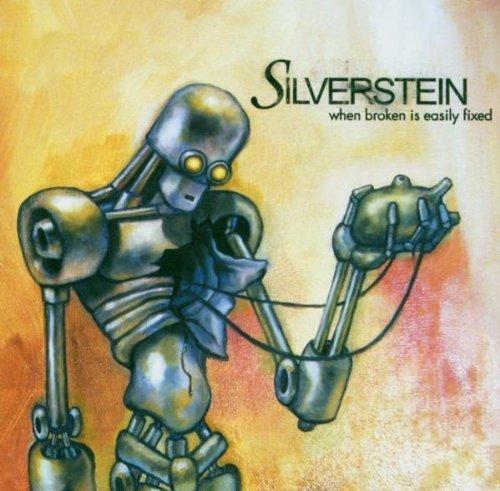 When Broken Is Easily Fixed by Silverstein (2004-09-13)