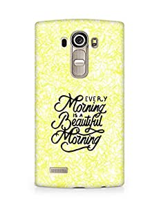 AMEZ every morning is a beautiful morning Back Cover For LG G4