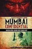 img - for Mumbai Confidential: Good Cop, Bad Cop book / textbook / text book
