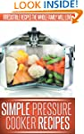 Pressure Cooker Recipes: Essential, E...
