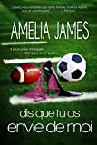 Dis que tu as envie de moi (Tell Me You Want Me - French Edition) (Amours � l'universit� t. 1)