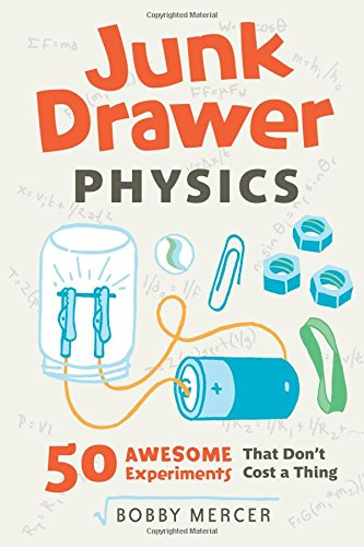 junk-drawer-physics-50-awesome-experiments-that-dont-cost-a-thing-junk-drawer-science