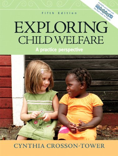 Exploring Child Welfare: A Practice Perspective (5th...