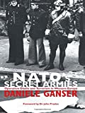 img - for NATO's Secret Armies: Operation GLADIO and Terrorism in Western Europe (Contemporary Security Studies) book / textbook / text book