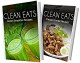 img - for Green Smoothie Recipes and Pressure Cooker Recipes: 2 Book Combo (Clean Eats) book / textbook / text book