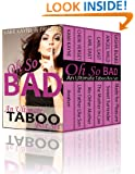 Oh So Bad, An Ultimate Taboo Box Set