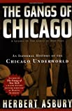 img - for The Gangs of Chicago: An Informal History of the Chicago Underworld (Illinois) book / textbook / text book