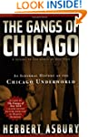 The Gangs of Chicago: An Informal His...