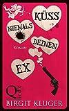 K�ss niemals deinen Ex: (Sonderedition) (Love & Crime 1)
