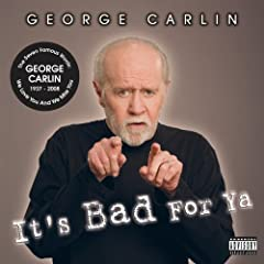 Cover art for George Carlin's final comedy album, It's Bad For Ya.