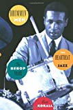 Drummin' Men: The Heartbeat of Jazz: The Bebop Years