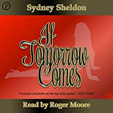 If Tomorrow Comes (       ABRIDGED) by Sidney Sheldon Narrated by Roger Moore