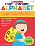 img - for First Homework: Alphabet: 60+ Age-Perfect Reproducibles That Help Youngsters Learn Their Letters From A to Z book / textbook / text book