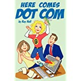 Here Comes Dot Com ~ Kay Hall