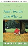 img - for Aren't You the One Who...? book / textbook / text book