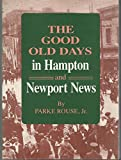 img - for The Good Old Days in Hampton and Newport News book / textbook / text book