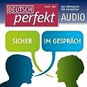 Deutsch perfekt Audio - Sicher im Gespräch. 7/2012 Hörbuch von  div. Gesprochen von:  div.