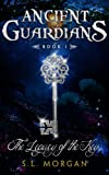 Ancient Guardians: The Legacy of the Key (Ancient Guardian Series, Book 1) (Volume 1)