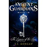 Ancient Guardians: The Legacy of the Key (Ancient Guardian Series, Book 1) (Volume 1) ~ SL Morgan