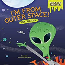 I'm from Outer Space!: Meet an Alien Audiobook by Lisa Bullard Narrated by  Intuitive