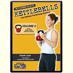 INTERMEDIATE KETTLEBELLS The Ultimate Fat Burning Workout Vol 2 of the IRON CORE Workout Series