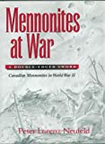 img - for Mennonites at war: A double-edged sword : Canadian Mennonites in World War Two book / textbook / text book