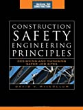 img - for Construction Safety Engineering Principles (McGraw-Hill Construction Series): Designing and Managing Safer Job Sites book / textbook / text book