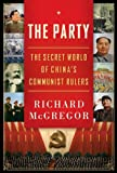 The Party: The Secret World of China's C...