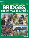 Jeff Wilson The Model Railroader's Guide to Bridges, Trestles & Tunnels