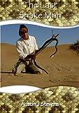 The Last Snake Man (eXtreme Wildlife S)