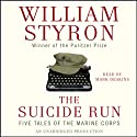 The Suicide Run: Five Tales of the Marine Corps (       UNABRIDGED) by William Styron Narrated by Mark Deakins