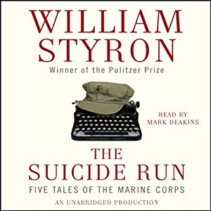 The Suicide Run: Five Tales of the Marine Corps | [William Styron]
